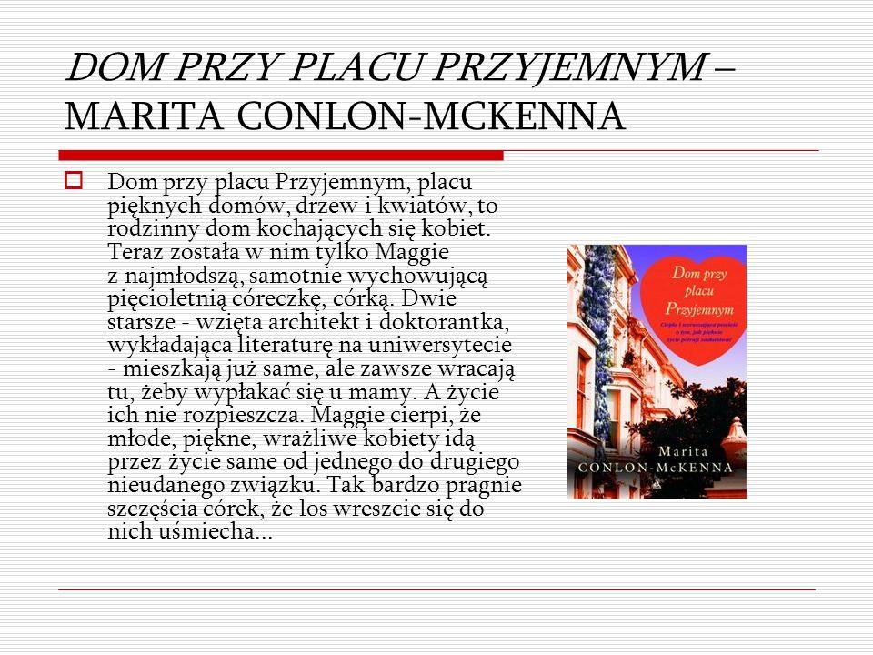 DOM PRZY PLACU PRZYJEMNYM – MARITA CONLON-MCKENNA