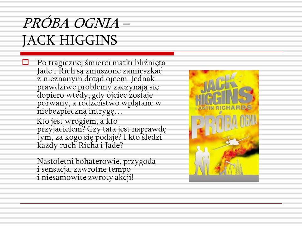 PRÓBA OGNIA – JACK HIGGINS