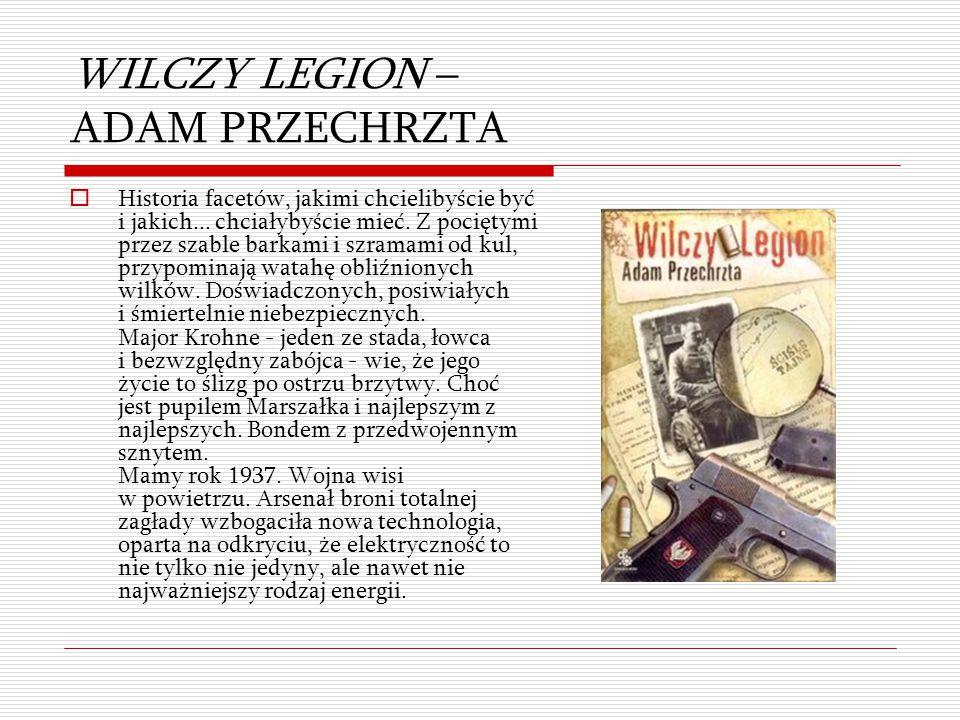 WILCZY LEGION – ADAM PRZECHRZTA