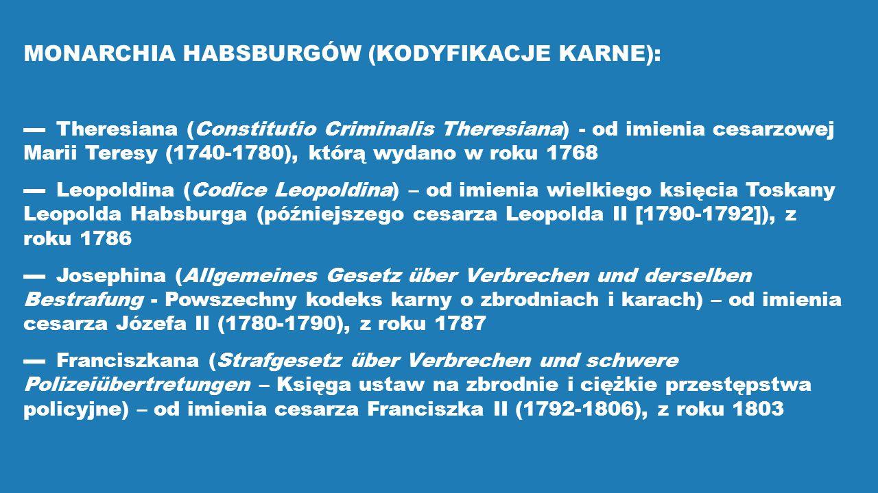 MONARCHIA HABSBURGÓW (KODYFIKACJE KARNE):