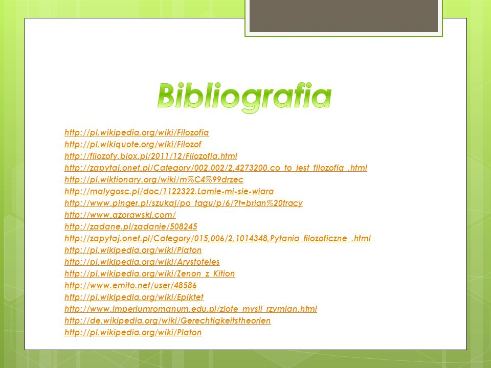 Bibliografia http://pl.wikipedia.org/wiki/Filozofia