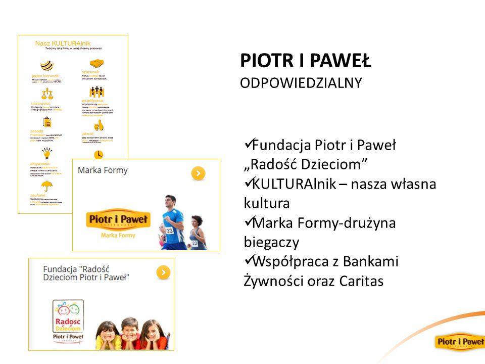 """PIOTR I PAWEŁ ODPOWIEDZIALNY Fundacja Piotr i Paweł """"Radość Dzieciom"""