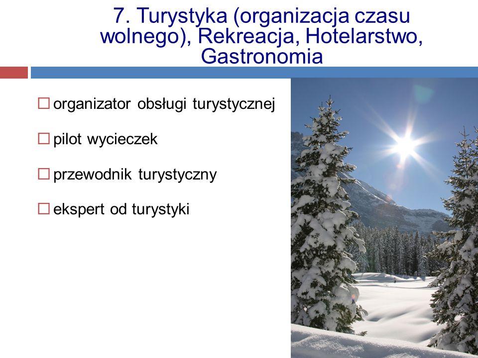 7. Turystyka (organizacja czasu wolnego), Rekreacja, Hotelarstwo, Gastronomia