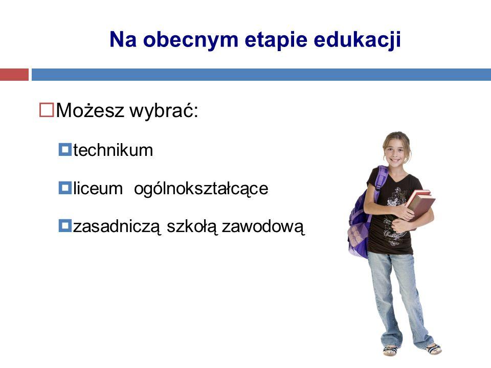 Na obecnym etapie edukacji
