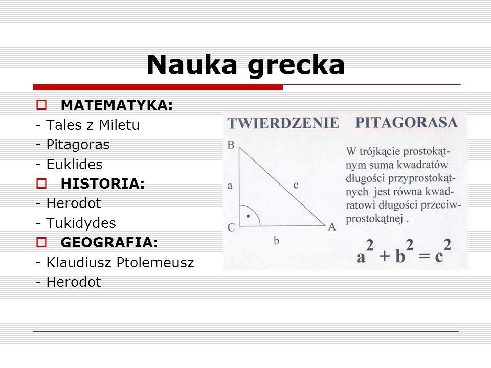 Nauka grecka MATEMATYKA: - Tales z Miletu - Pitagoras - Euklides
