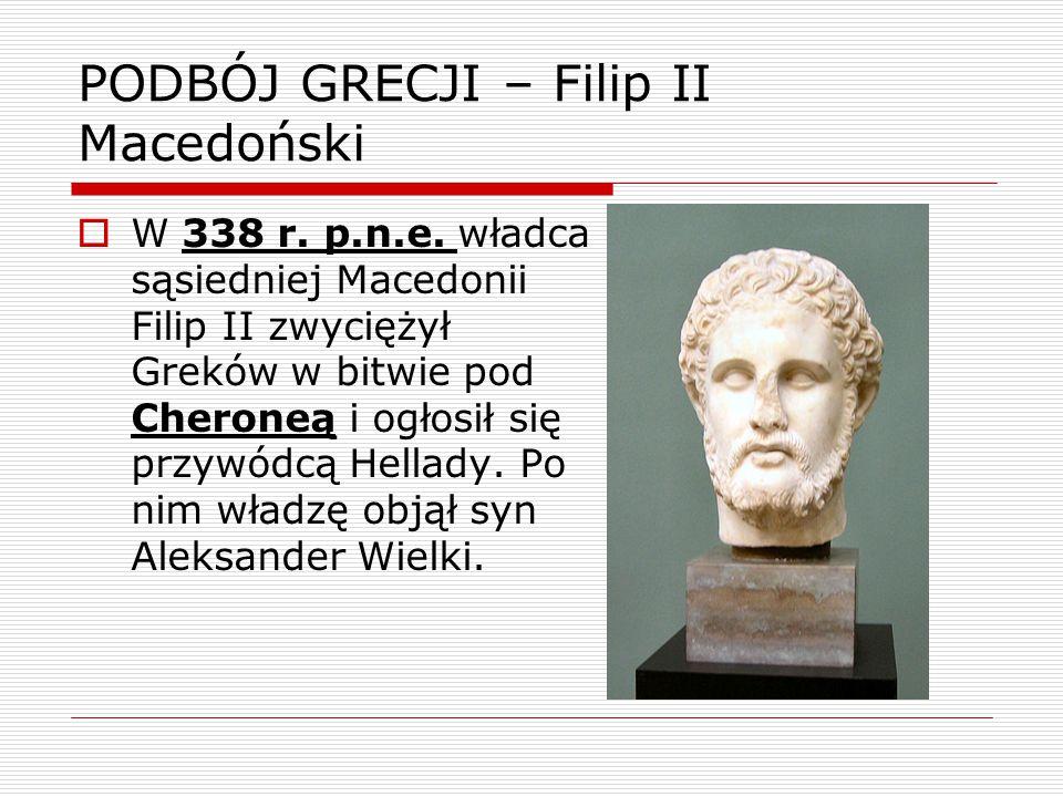 PODBÓJ GRECJI – Filip II Macedoński