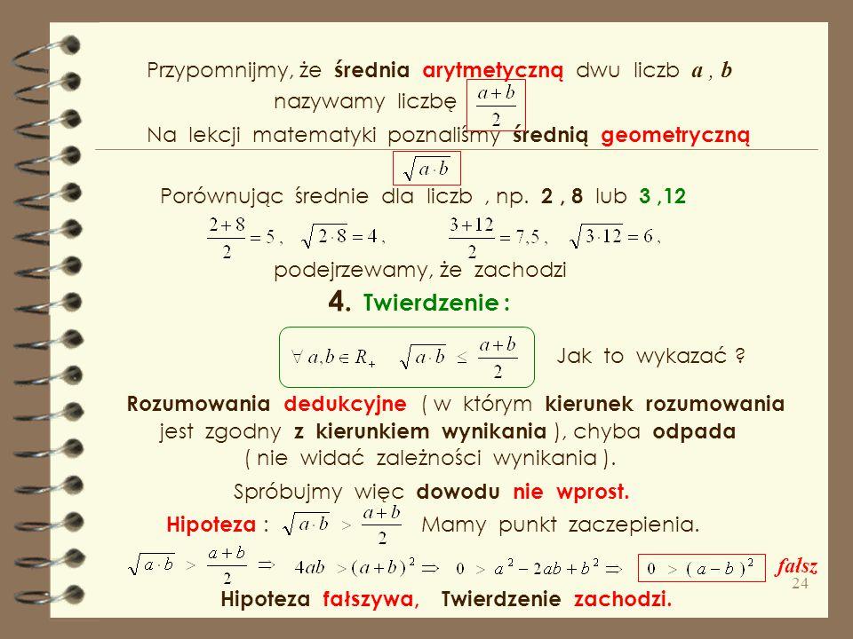 4. Twierdzenie : Przypomnijmy, że średnia arytmetyczną dwu liczb a , b