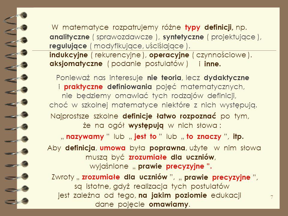 W matematyce rozpatrujemy różne typy definicji, np.