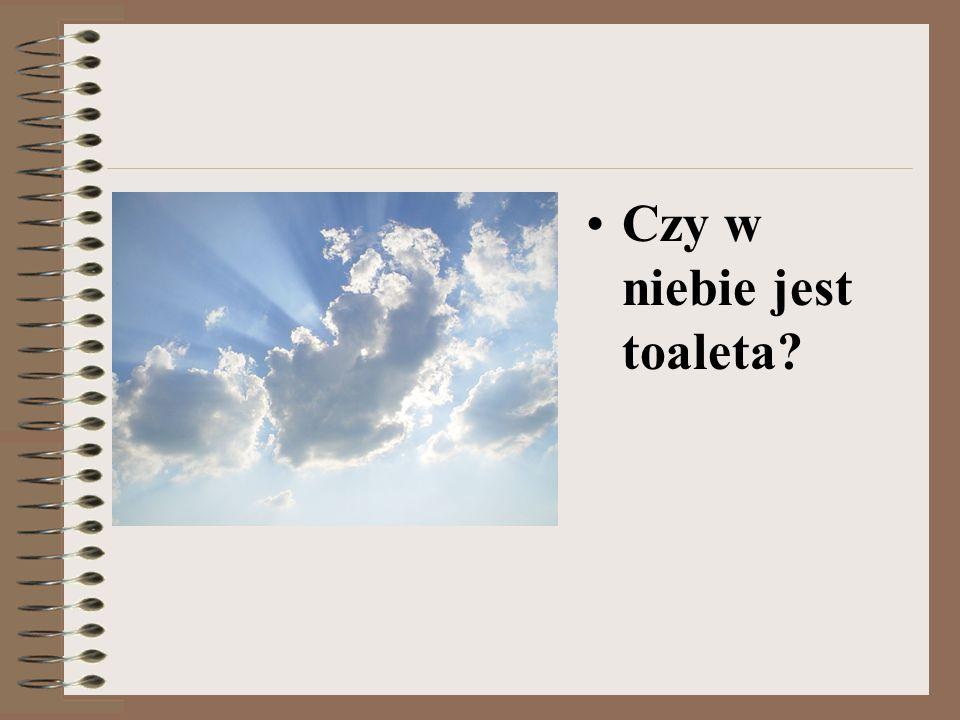 Czy w niebie jest toaleta