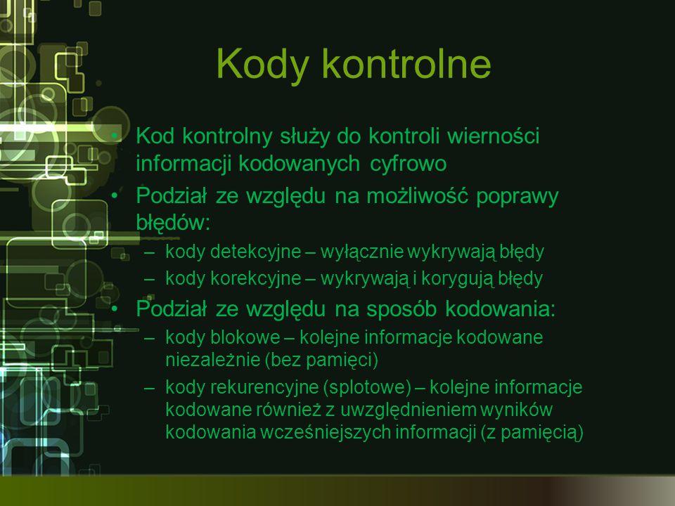 Kody kontrolne Kod kontrolny służy do kontroli wierności informacji kodowanych cyfrowo. Podział ze względu na możliwość poprawy błędów: