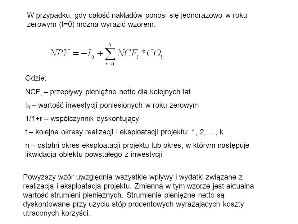 W przypadku, gdy całość nakładów ponosi się jednorazowo w roku zerowym (t=0) można wyrazić wzorem: