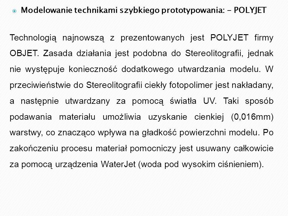Modelowanie technikami szybkiego prototypowania: - POLYJET