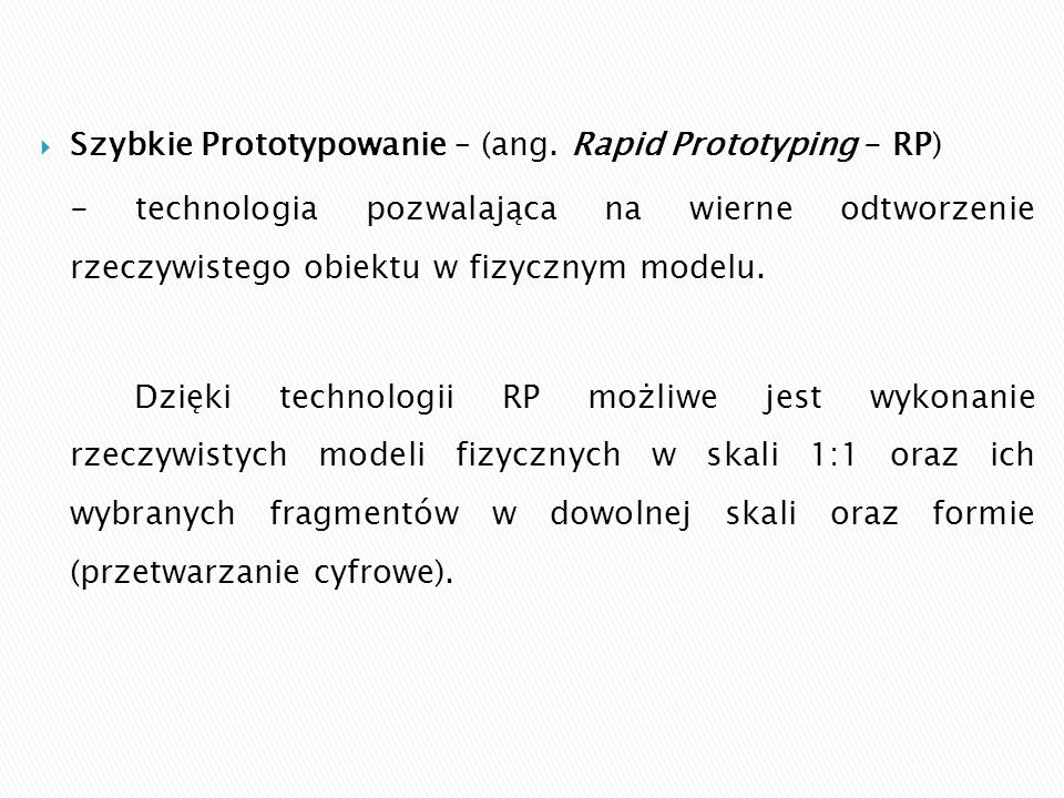 Szybkie Prototypowanie – (ang. Rapid Prototyping - RP)