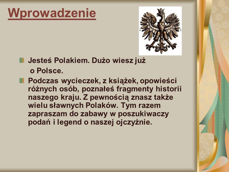 Wprowadzenie Jesteś Polakiem. Dużo wiesz już o Polsce.