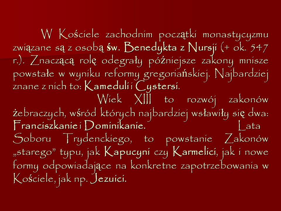 W Kościele zachodnim początki monastycyzmu związane są z osobą św