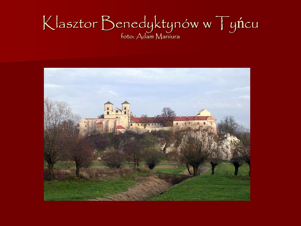 Klasztor Benedyktynów w Tyńcu foto: Adam Maniura