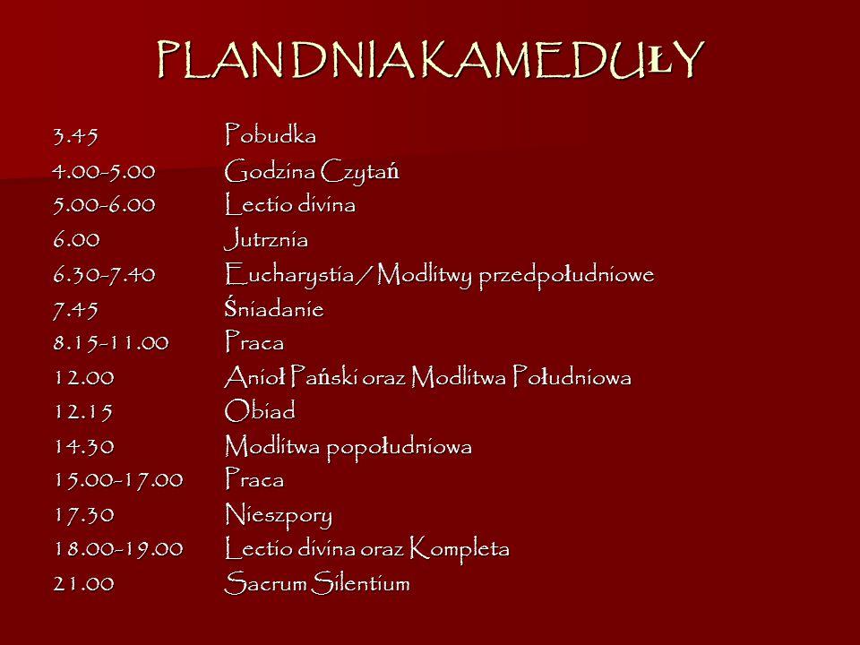 PLAN DNIA KAMEDUŁY 3.45 Pobudka 4.00-5.00 Godzina Czytań