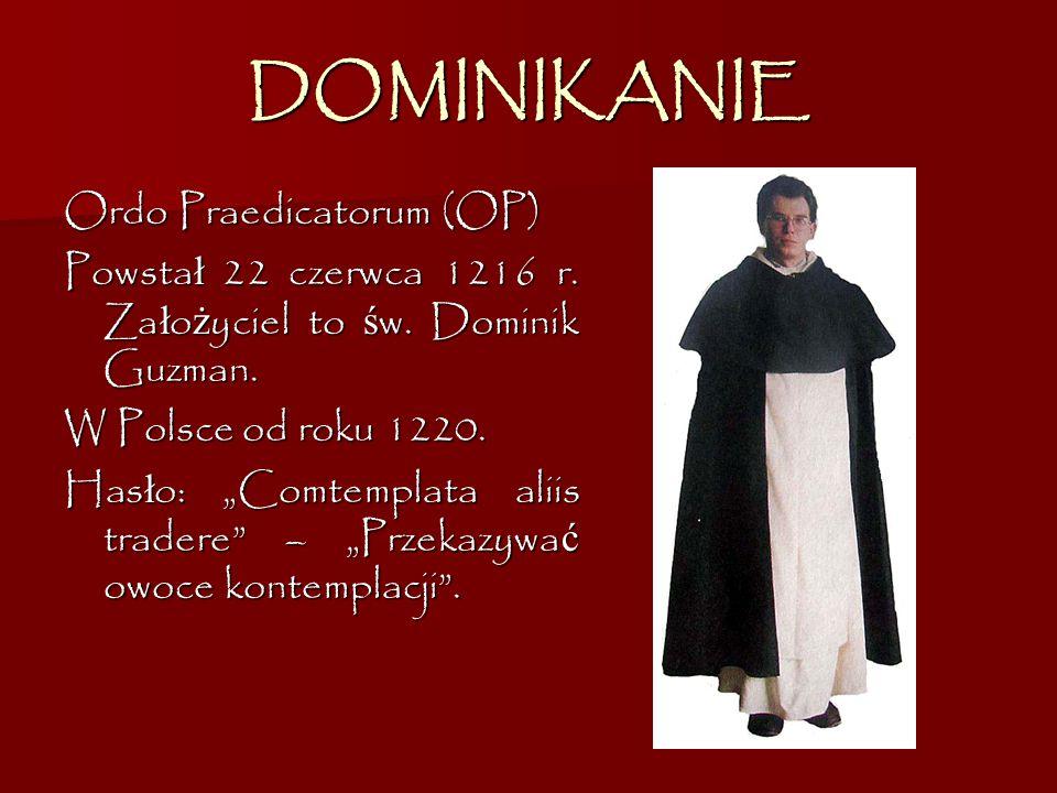 DOMINIKANIE Ordo Praedicatorum (OP)