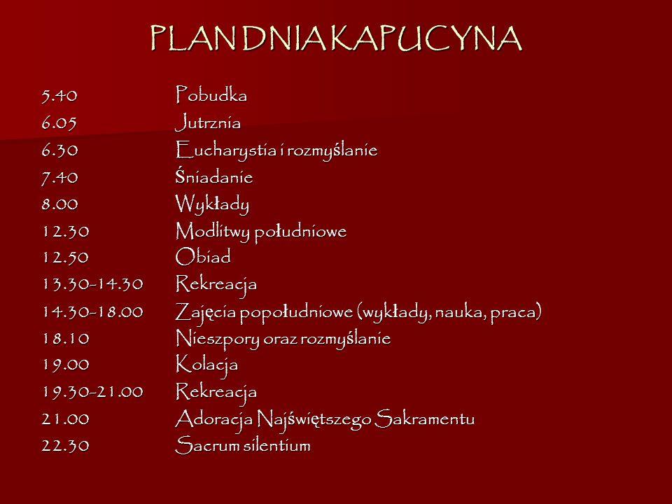 PLAN DNIA KAPUCYNA 5.40 Pobudka 6.05 Jutrznia