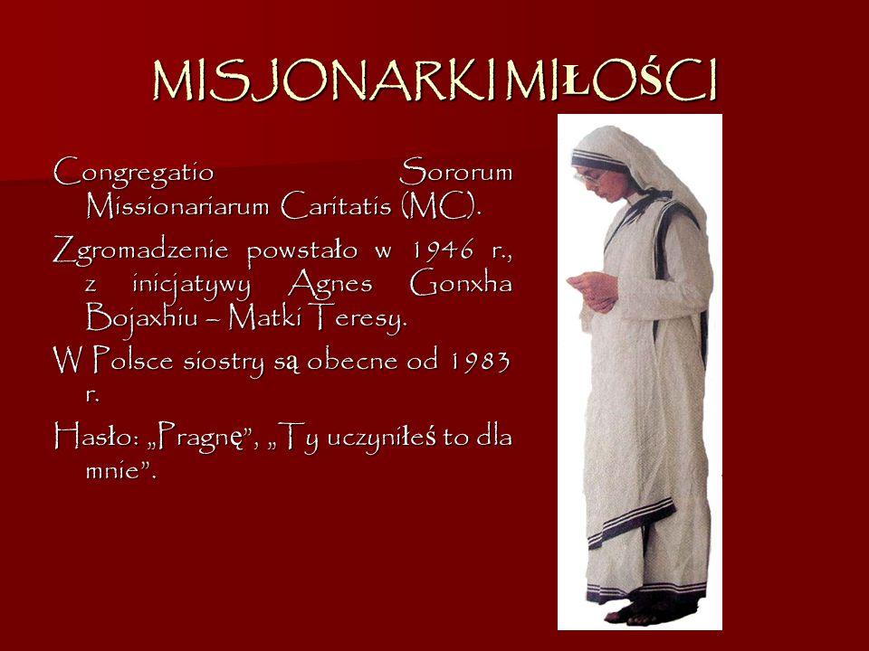 MISJONARKI MIŁOŚCI Congregatio Sororum Missionariarum Caritatis (MC).