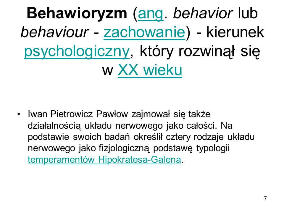 Behawioryzm (ang. behavior lub behaviour - zachowanie) - kierunek psychologiczny, który rozwinął się w XX wieku
