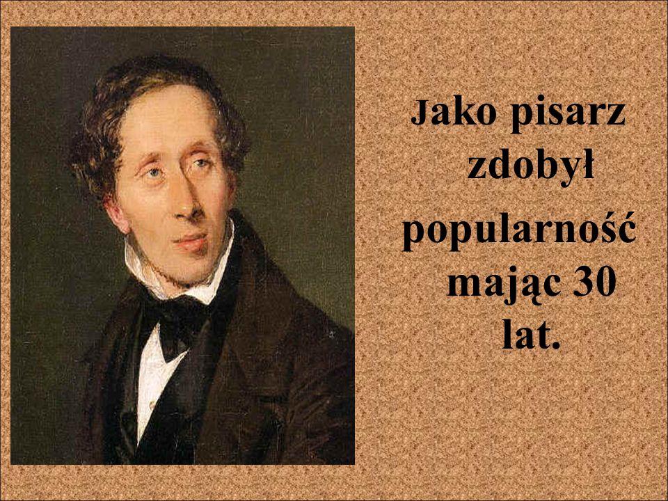 Jako pisarz zdobył popularność mając 30 lat.