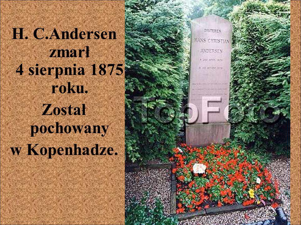 H. C.Andersen zmarł 4 sierpnia 1875 roku.