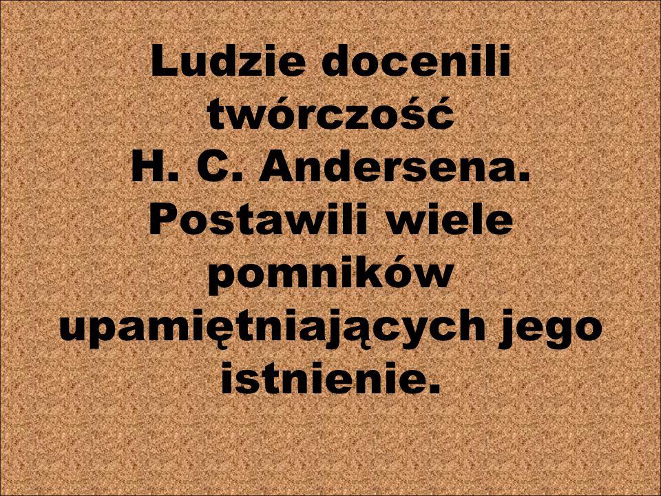 Ludzie docenili twórczość H. C. Andersena