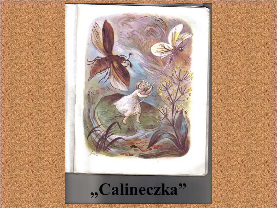 """Calineczka"