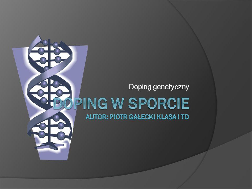 Doping w Sporcie autor: Piotr Gałecki klasa i td
