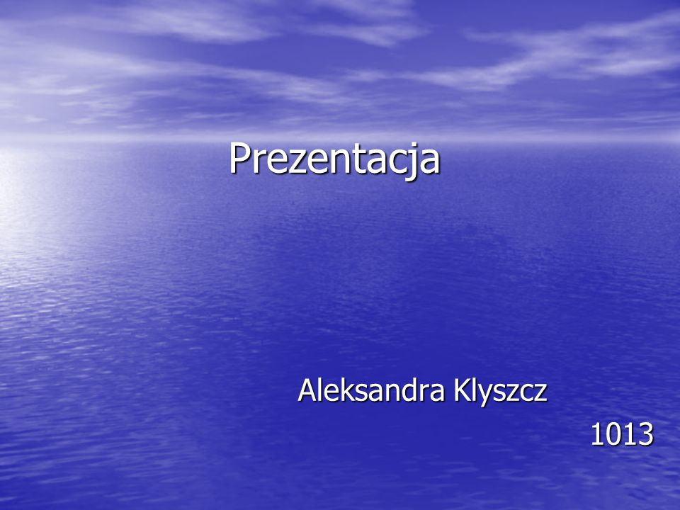 Prezentacja Aleksandra Klyszcz 1013