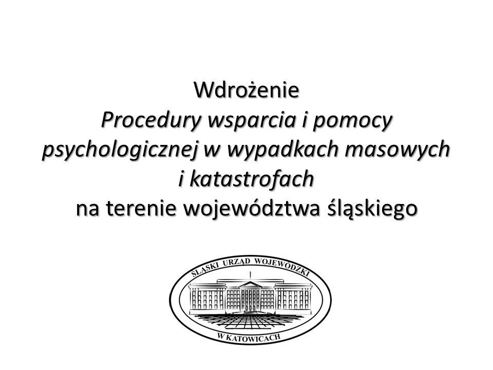 Wdrożenie Procedury wsparcia i pomocy psychologicznej w wypadkach masowych i katastrofach na terenie województwa śląskiego