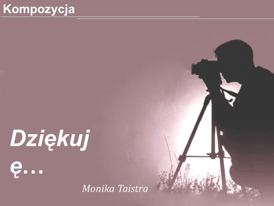 Kompozycja Dziękuję… Monika Taistra