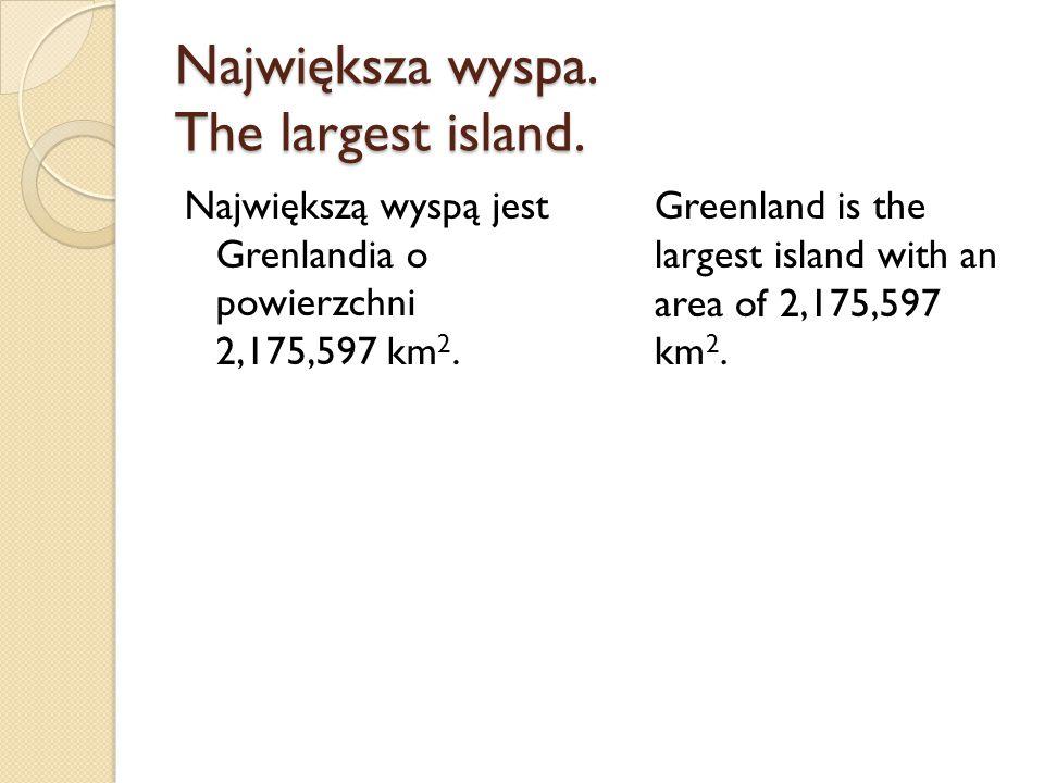 Największa wyspa. The largest island.