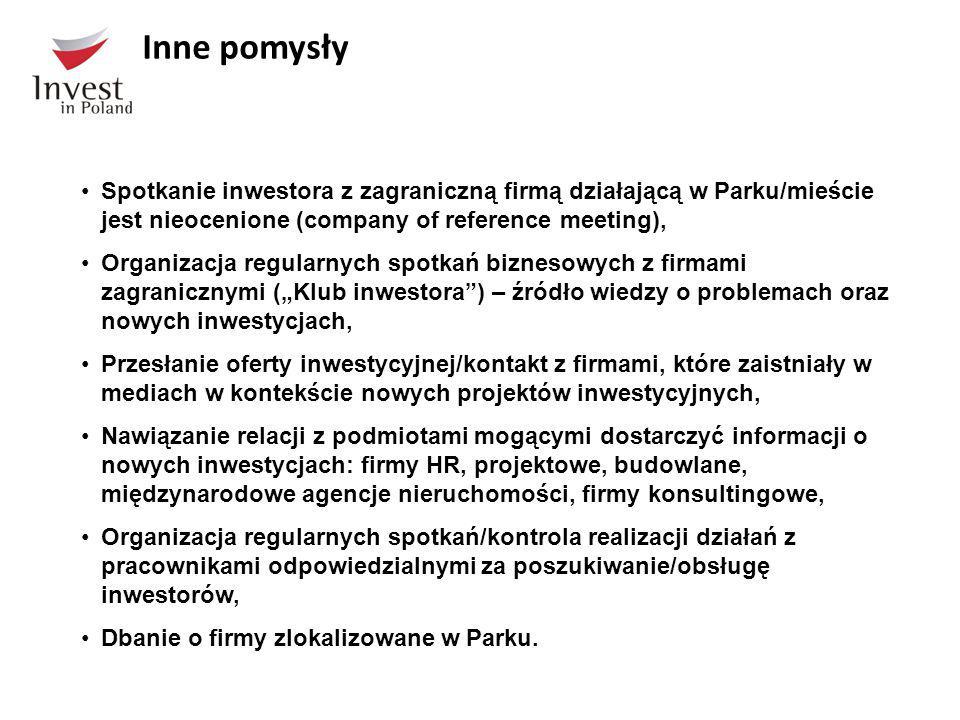Inne pomysły Spotkanie inwestora z zagraniczną firmą działającą w Parku/mieście jest nieocenione (company of reference meeting),