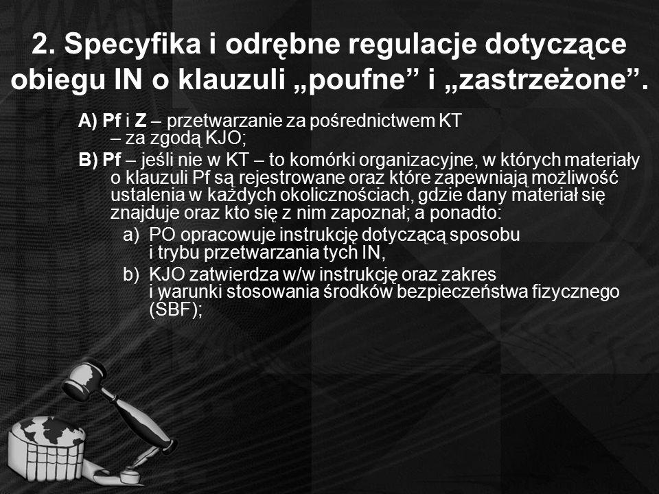 """2. Specyfika i odrębne regulacje dotyczące obiegu IN o klauzuli """"poufne i """"zastrzeżone ."""