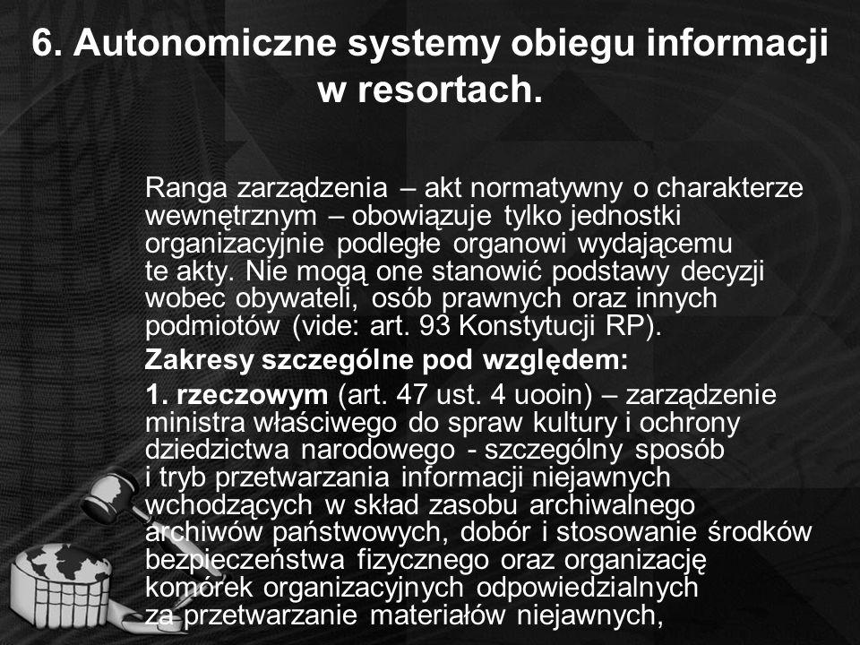 6. Autonomiczne systemy obiegu informacji w resortach.