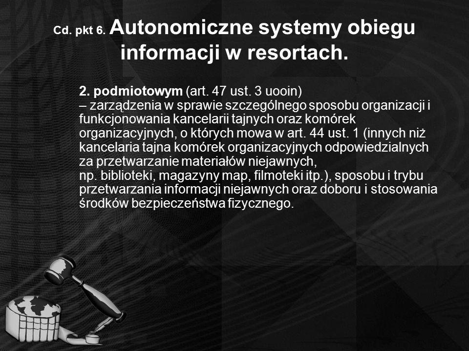 Cd. pkt 6. Autonomiczne systemy obiegu informacji w resortach.