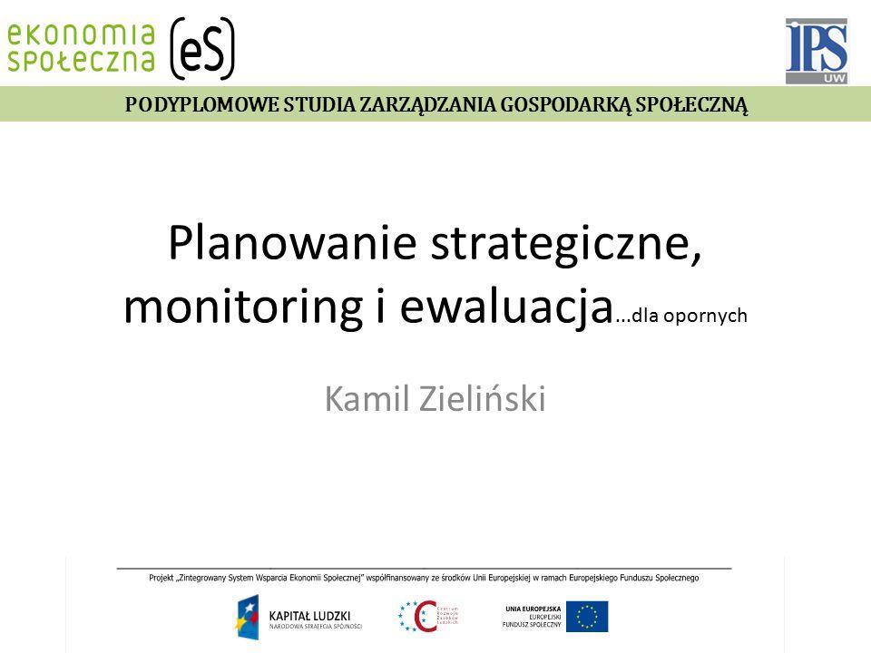 Planowanie strategiczne, monitoring i ewaluacja...dla opornych