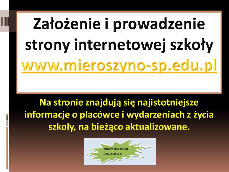 Założenie i prowadzenie strony internetowej szkoły www. mieroszyno-sp