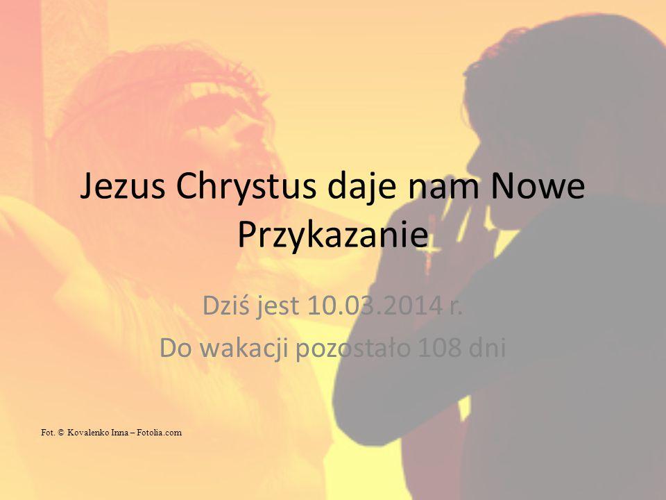 Jezus Chrystus daje nam Nowe Przykazanie