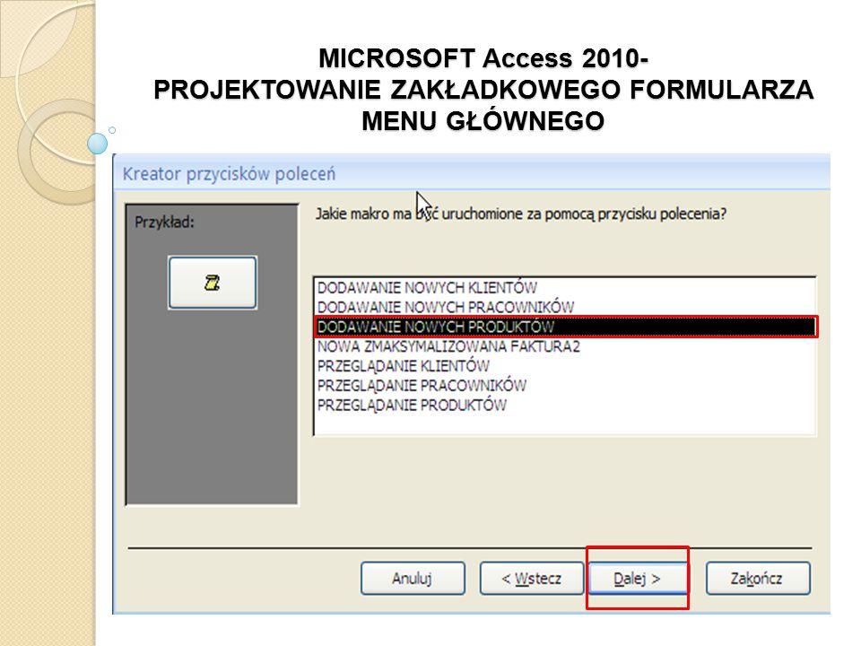 MICROSOFT Access 2010- PROJEKTOWANIE ZAKŁADKOWEGO FORMULARZA MENU GŁÓWNEGO