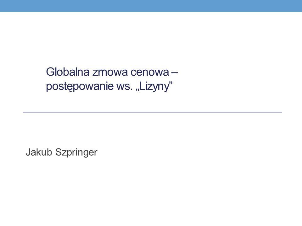 """Globalna zmowa cenowa – postępowanie ws. """"Lizyny"""