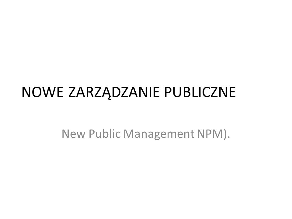NOWE ZARZĄDZANIE PUBLICZNE
