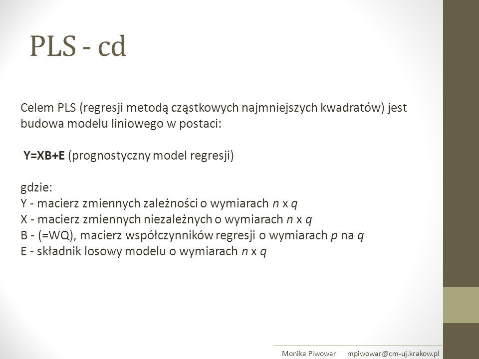 PLS - cd Celem PLS (regresji metodą cząstkowych najmniejszych kwadratów) jest budowa modelu liniowego w postaci:
