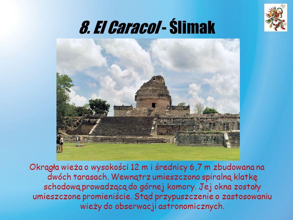 8. El Caracol - Ślimak