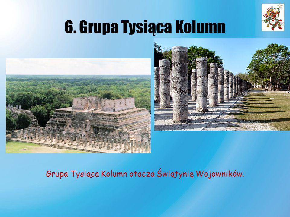 Grupa Tysiąca Kolumn otacza Świątynię Wojowników.