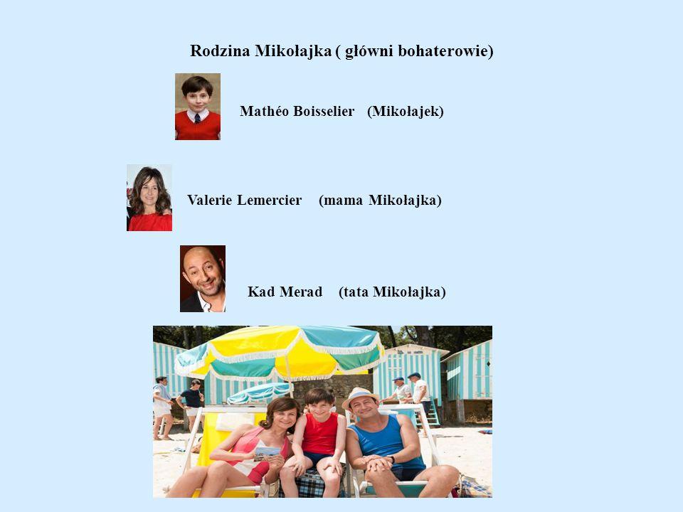 Rodzina Mikołajka ( główni bohaterowie) Mathéo Boisselier (Mikołajek)