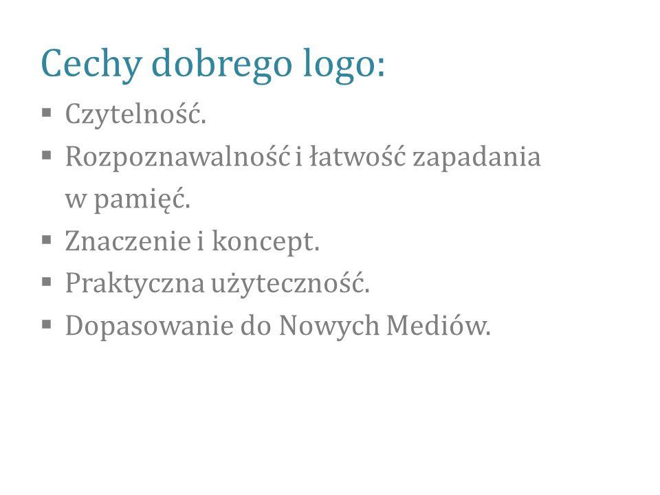 Cechy dobrego logo: Czytelność. Rozpoznawalność i łatwość zapadania