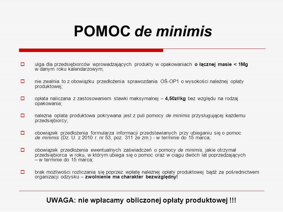 UWAGA: nie wpłacamy obliczonej opłaty produktowej !!!